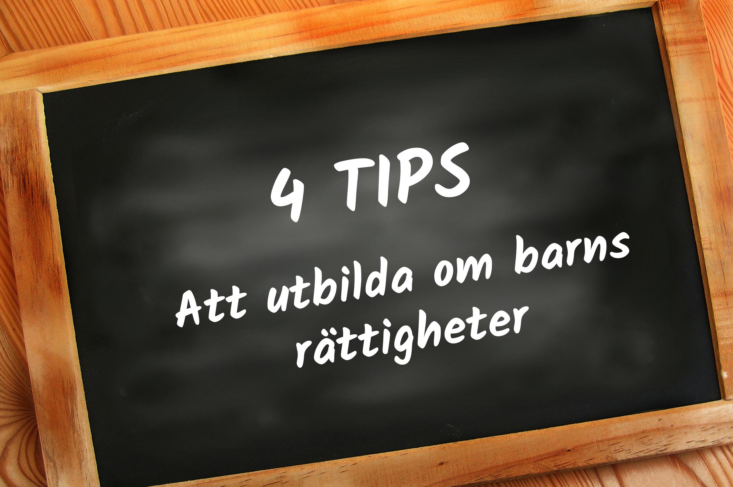4 tips! Att utbilda om barns rättigheter